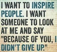 I want to inspire
