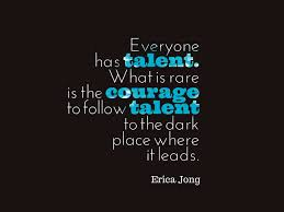 talent takes courage