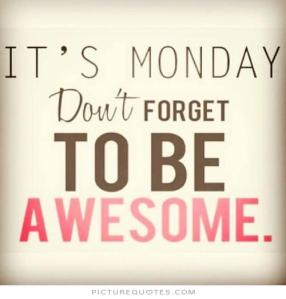 Monday Be Awesome