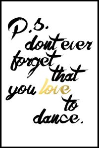 don't forget you love dance